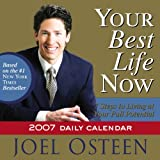 Osteen, Joel: Your Best Life Now 2007 Calendar: 7 Steps to Living at Your Full Potential