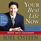Your Best Life Now 2007 Daily Calendar: 7…