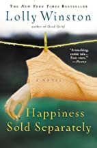 Happiness Sold Separately by Lolly Winston
