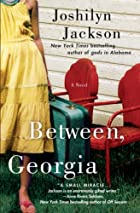 Between, Georgia by Joshilyn Jackson