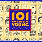 101 Ways to Stay Young by Judith Wilde