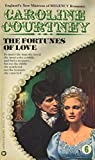 Caroline Courtney: The Fortunes of Love: A Regency Romance