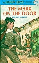 The Mark on the Door (Hardy Boys #13) by…