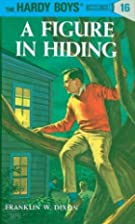 A Figure in Hiding (The Hardy Boys #16) by…