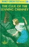 Keene, Carolyn: The Clue of the Leaning Chimney