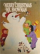 Merry Christmas Mr. Snowman by Irma Wilde