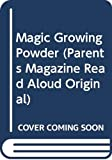 Harkin, Janet Quin: Magic Growing Powder (Parents Magazine Read Aloud Original)