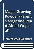 Harkin, Janet Quin: Magic Growing Powder (Parents Magazine Read Aloud Original)