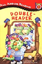 Double-Header by Gail Herman