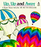 Heller, Ruth: Up, Up and Away