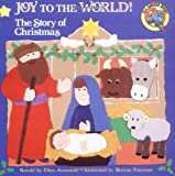 Anastasio, Dina: Joy to the World!: The Story of Christmas