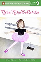Nina, Nina Ballerina by Jane O'Connor