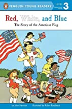 Red, White, and Blue : The Story of the…