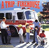 Wendy Cheyette Lewison: A Trip to the Firehouse (Reading Railroad)