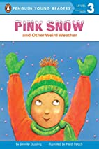 Pink Snow and Other Weird Weather (All…