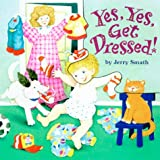 Smath, Jerry: Yes, Yes, Get Dressed! (Magic Pages)