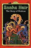 Stephanie Spinner: Snake Hair: The Story of Medusa (All Aboard Reading)