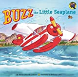 Lewison, Wendy Cheyette: Buzz the Little Seaplane (Grosset & Dunlap All Aboard Book.)
