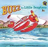 Lewison, Wendy Cheyette: Buzz the Little Seaplane (Grosset & Dunlap All Aboard Book.)