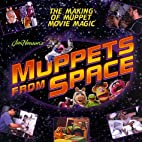 Muppets from space: the movie scrapbook…