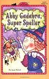 Holub, Joan: Abby Cadabra, Super Speller (All Aboard Reading)