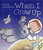 When I Grow Up by Steve Augarde