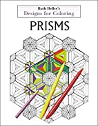 Designs for Coloring: Prisms by Ruth Heller