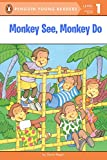 Regan, Dana: Monkey See, Monkey Do (Penguin Young Readers, L1)