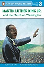 Martin Luther King, Jr. and the March on…