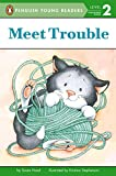 Hood, Susan: Meet Trouble (Penguin Young Readers, L2)