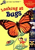Driscoll, Laura: Looking at Bugs (My First Field Guides)