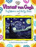 Holub, Joan / Bucks, Brad: Vincent Van Gogh: Sunflowers and Swirly Stars