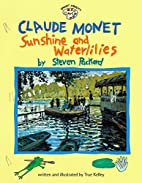 Claude Monet: Sunshine and Waterlilies by…