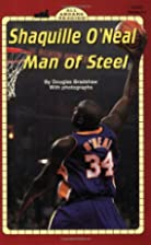 Shaquille O'Neal Man of Steel by Douglas…