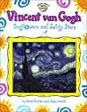 Holub, Joan: Vincent Van Gogh: Sunflowers and Swirly Stars (GB) (Smart About Art)