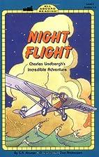 Night Flight: Charles Lindbergh's Incredible…