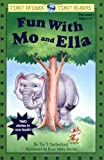 Sutherland, Tia: Fun With Mo and Ella