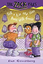 Tell a Lie and Your Butt Will Grow by Dan…