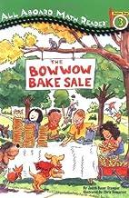 The Bowwow Bake Sale (All Aboard Math…