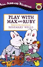 Play With Max and Ruby by Rosemary Wells