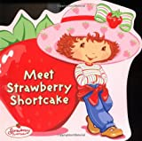 Fontes, Justine: Meet Strawberry Shortcake