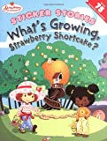 Josie Yee: What's Growing, Strawberry Shortcake?