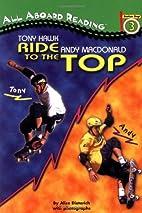 Tony Hawk : Andy MacDonald: RIDE to the TOP…