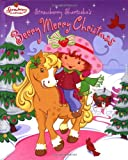 Stephens, Monique: Strawberry Shortcake's Berry Merry Christmas