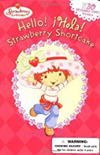 Hello! Hola! Strawberry Shortcake! by SI…