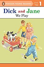 Read with Dick and Jane: We Play by Grosset…