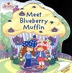 Strawberry Shortcake: Meet Blueberry Muffin…