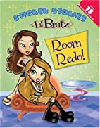 Lil' Bratz: Room Redo!: Sticker Stories…