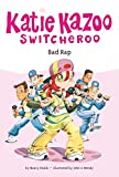 Nancy E. Krulik: Bad Rap (Katie Kazoo, Switcheroo No. 16)