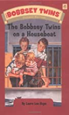 The Bobbsey Twins on a Houseboat by Laura…